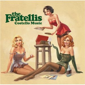 The Fratellis : Costello Music   [P/M]
